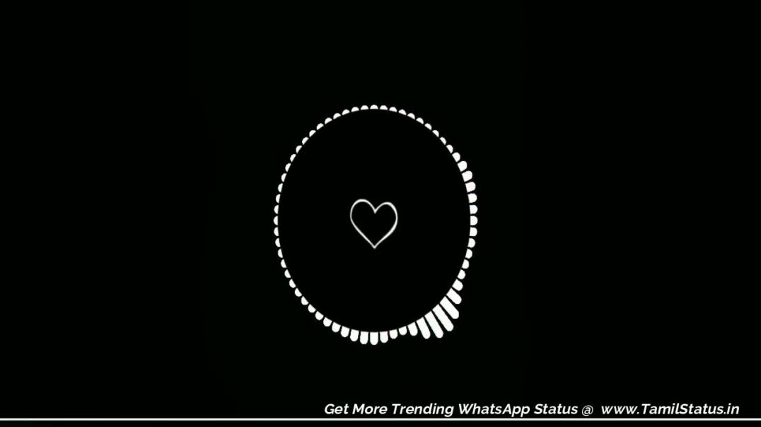 Love BGM Whatsapp Status download in tamil Status | Tamil Whatsapp Status Video Free MP4 Download