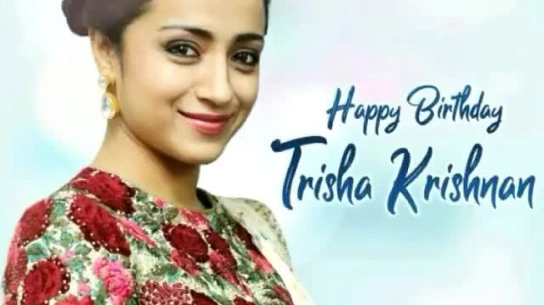 Happy Birthday Trisha Whatsapp Video Status Download | Tamil Status