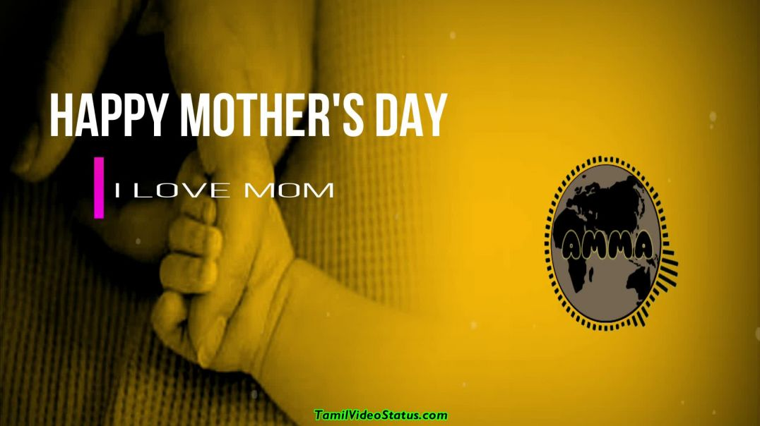 Happy Mothers Day 2019 Whatsapp Status in Tamil | Fb Stories Download