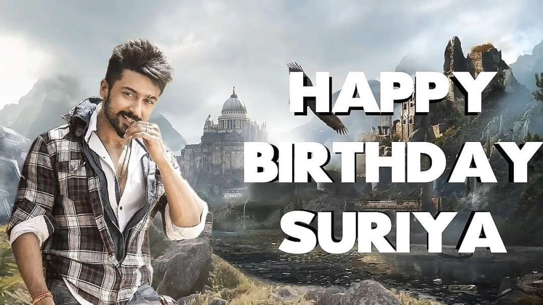 Happy Birthday Suriya Whatsapp Status Download From Fans || Tamil Status