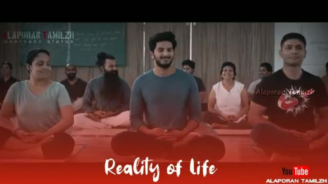Reality Of Life Whatsapp Status - Dulquer Salman Status in Tamil