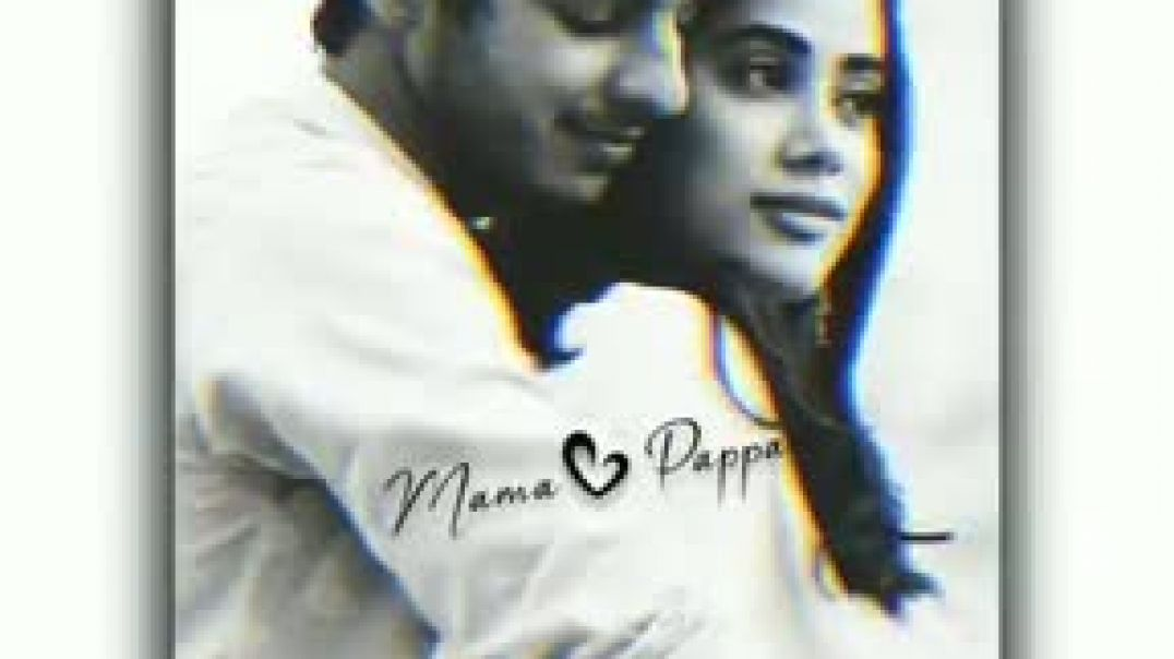 Love  Mama Papa Love Whatsapp status in tamil